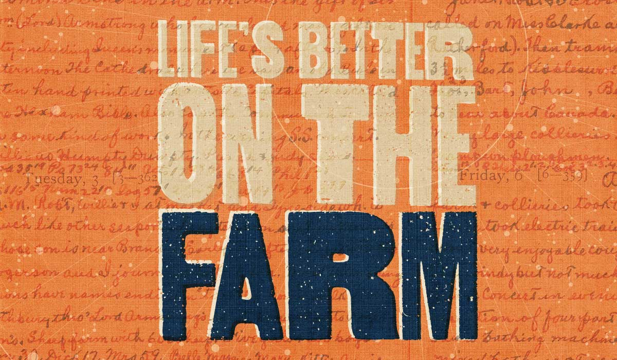 Life's Better On The Farm